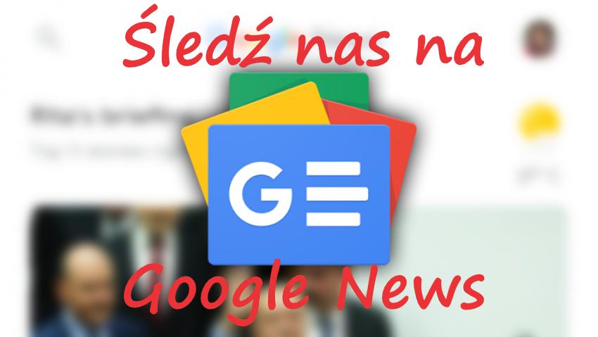 Śledź nas na Google News!