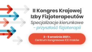 II Kongres Krajowej Izby Fizjoterapeutów @ Centrum Kongresowe ICE Kraków